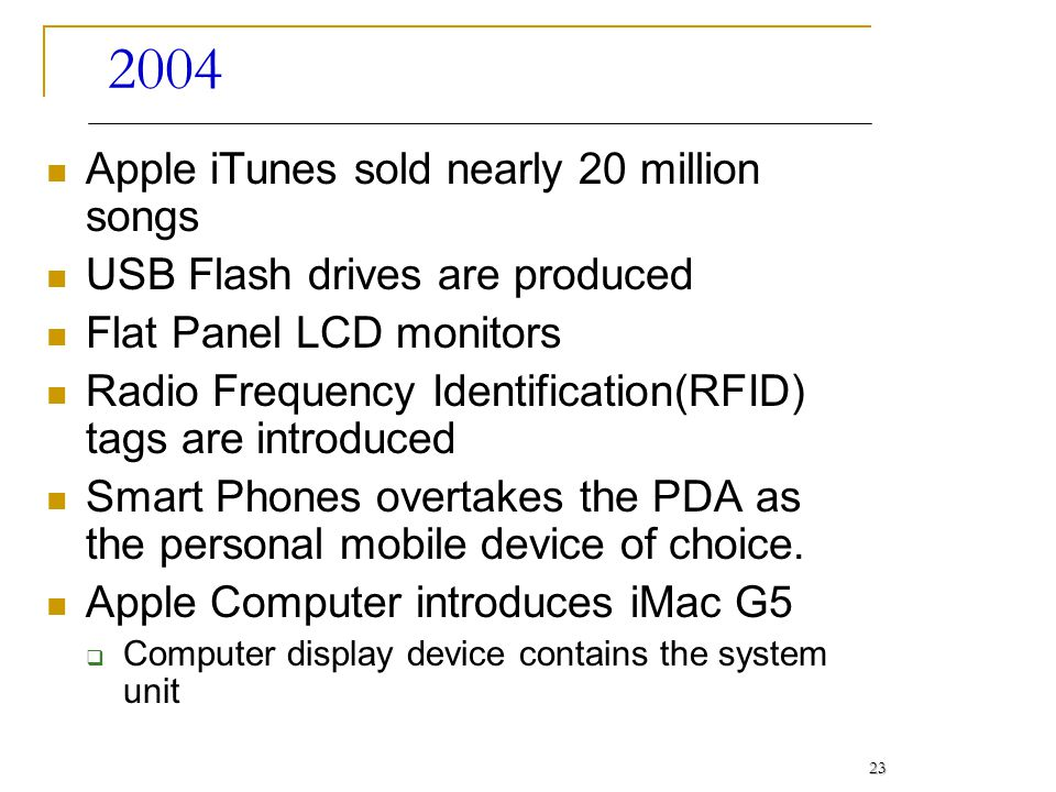 2004 Apple iTunes sold nearly 20 million songs