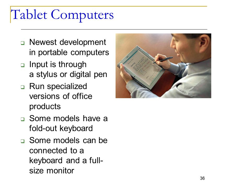 Tablet Computers Newest development in portable computers