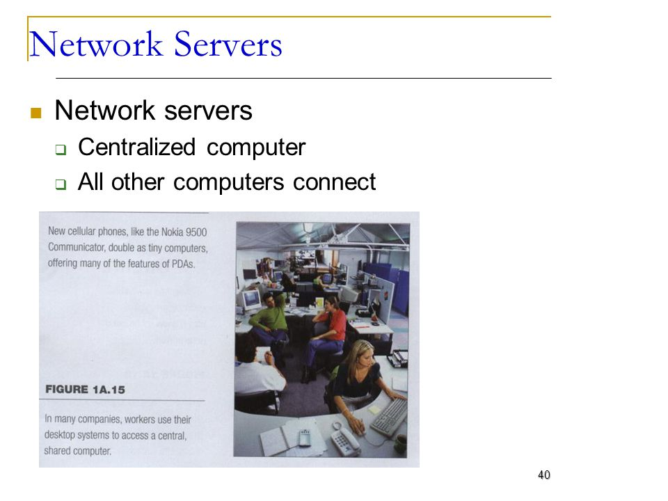 Network Servers Network servers Centralized computer