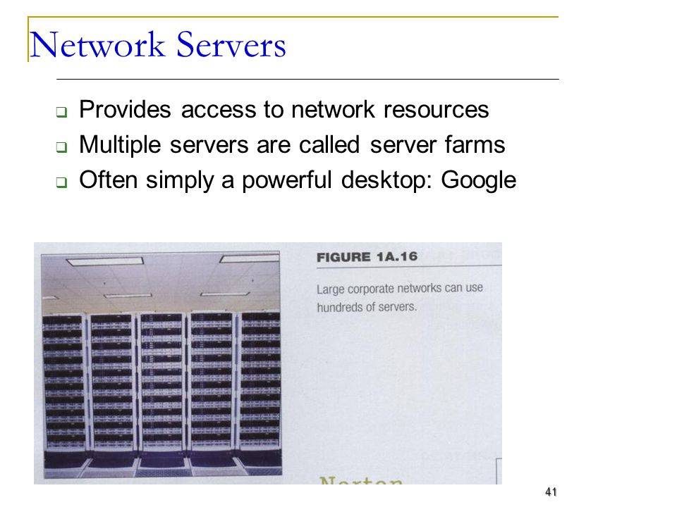 Network Servers Provides access to network resources