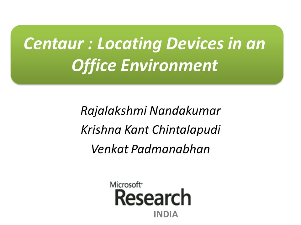 Centaur : Locating Devices in an Office Environment