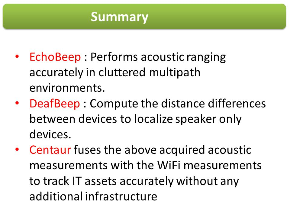 Summary EchoBeep : Performs acoustic ranging accurately in cluttered multipath environments.