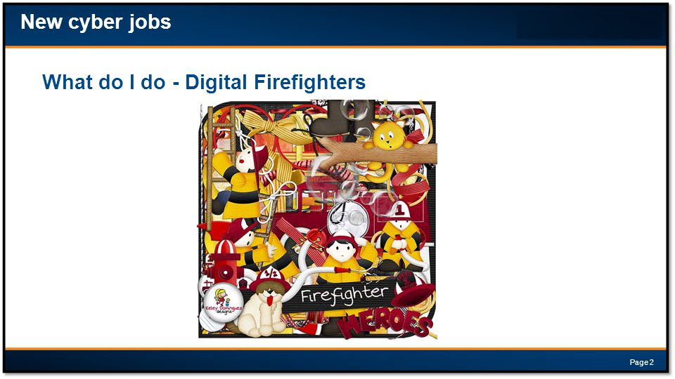 What do I do - Digital Firefighters