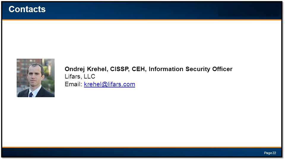Contacts Ondrej Krehel, CISSP, CEH, Information Security Officer