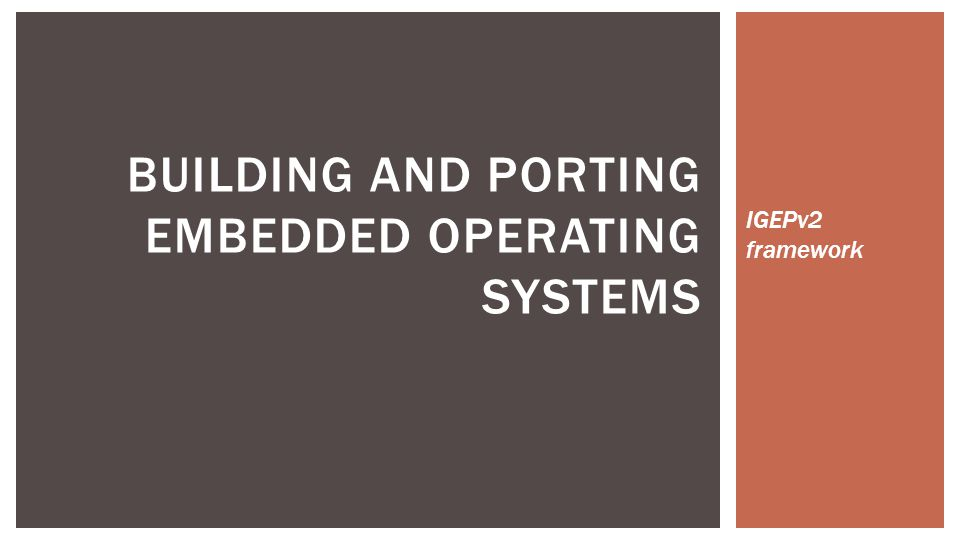 Building and Porting embedded operating systems