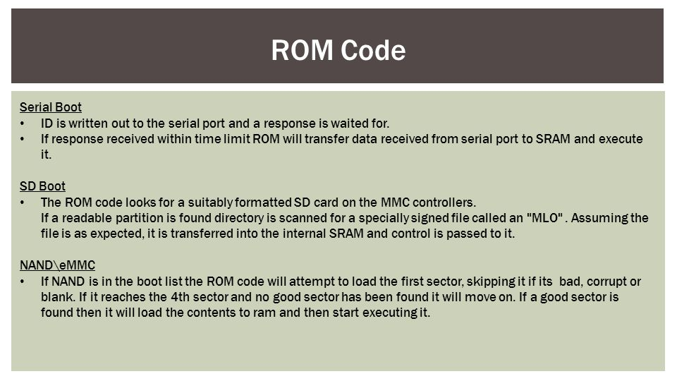 ROM Code Serial Boot. ID is written out to the serial port and a response is waited for.