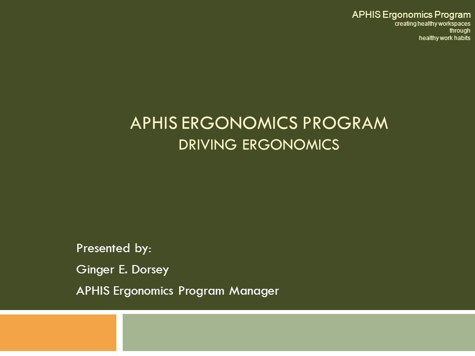 APHIS ERGONOMICS PROGRAM DRIVING Ergonomics