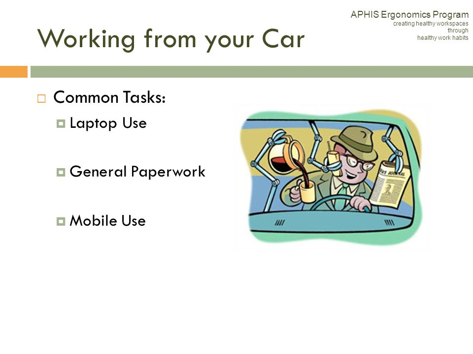 Working from your Car Common Tasks: Laptop Use General Paperwork