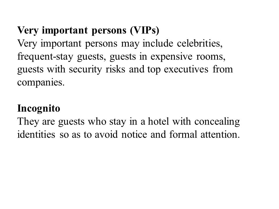 Very important persons (VIPs)