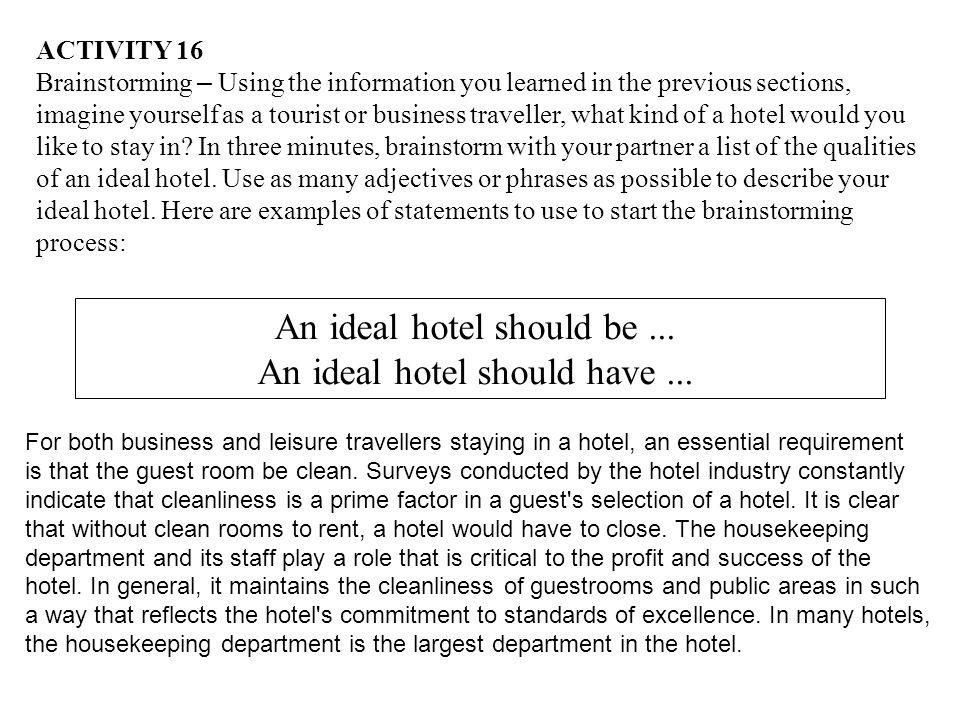An ideal hotel should be ... An ideal hotel should have ...