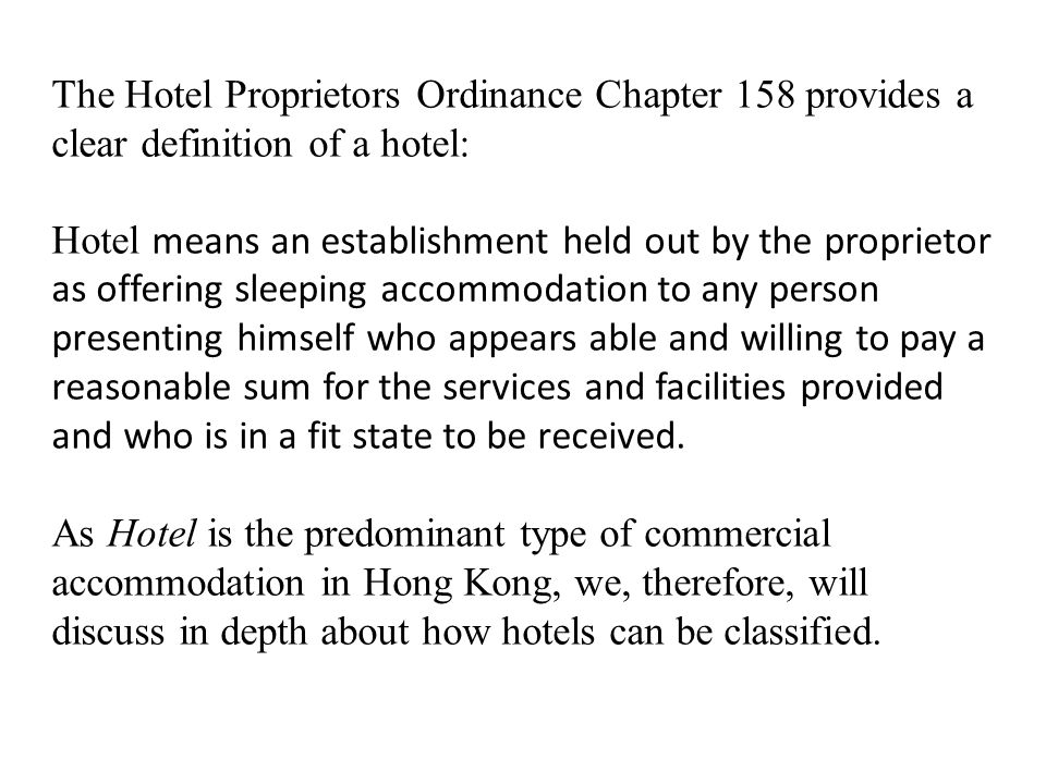 The Hotel Proprietors Ordinance Chapter 158 provides a clear definition of a hotel: