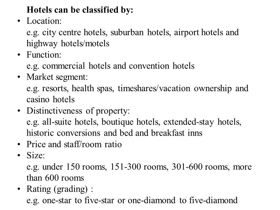 Hotels can be classified by: