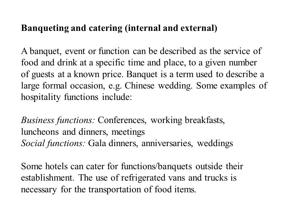 Banqueting and catering (internal and external)