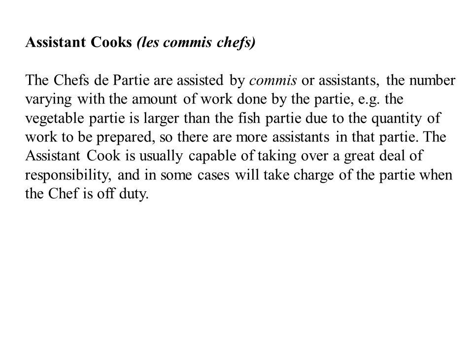 Assistant Cooks (les commis chefs)