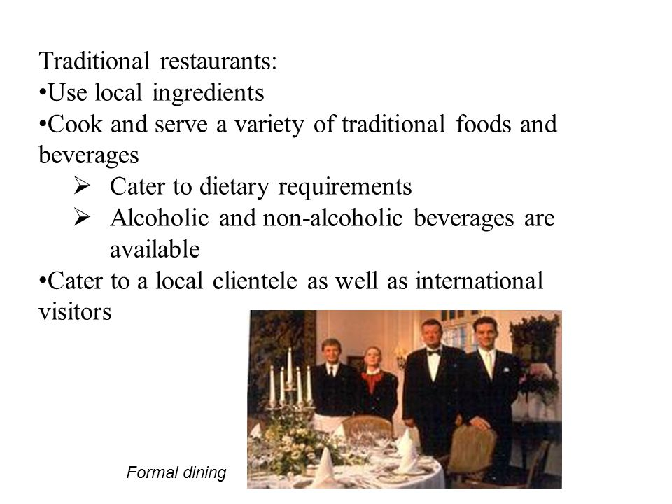 Traditional restaurants: Use local ingredients