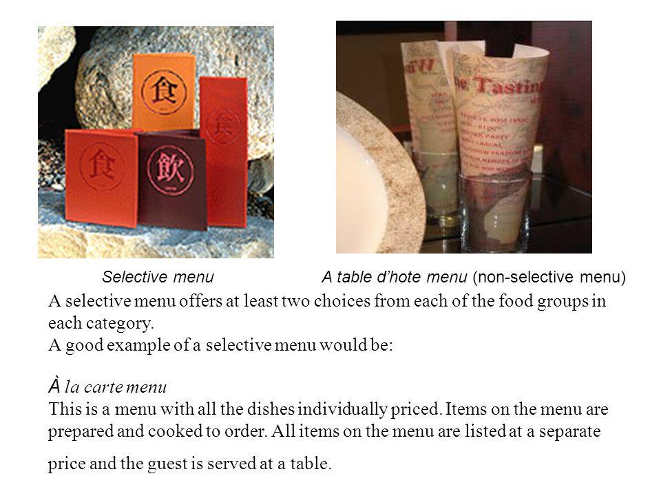 A good example of a selective menu would be: À la carte menu