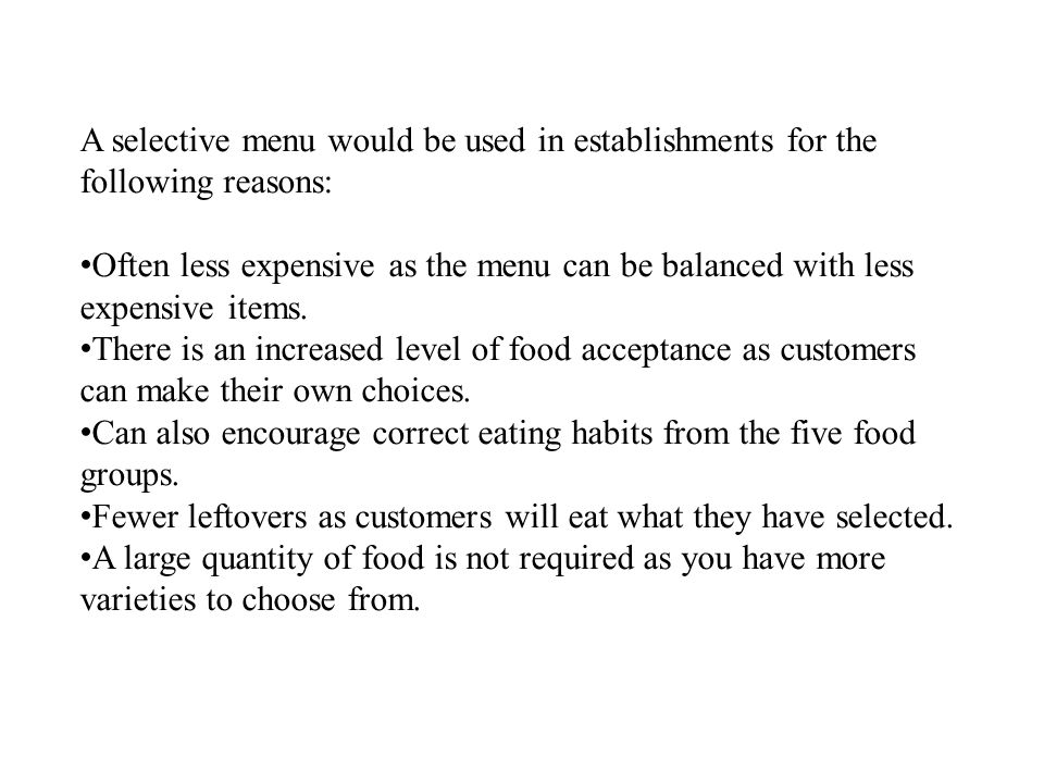 A selective menu would be used in establishments for the following reasons: