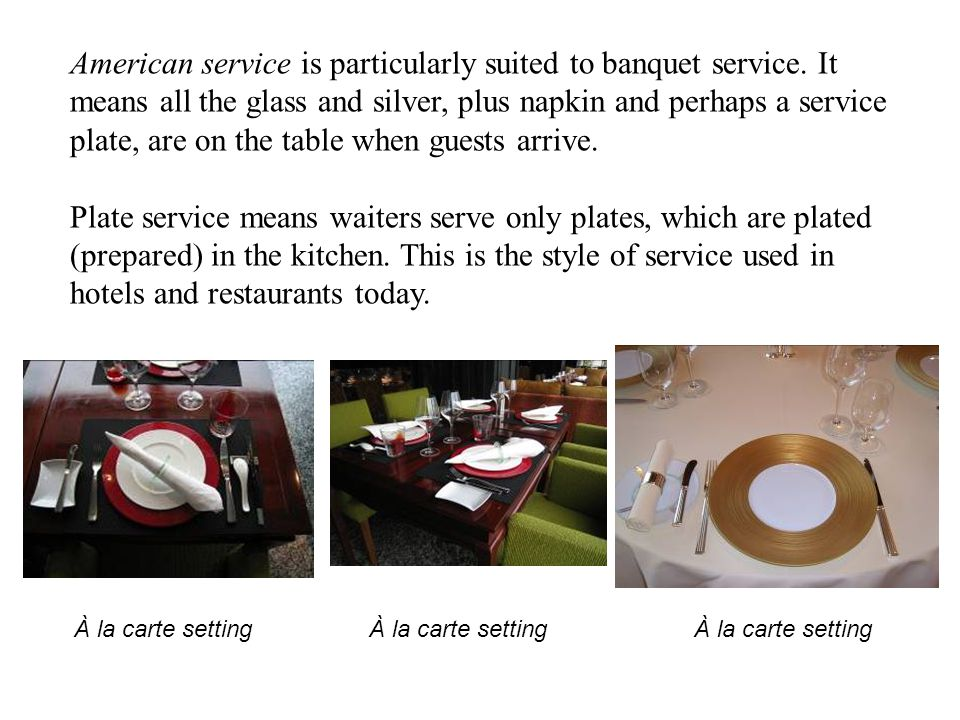 American service is particularly suited to banquet service