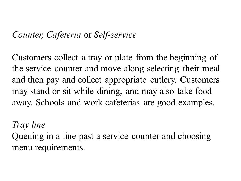 Counter, Cafeteria or Self-service