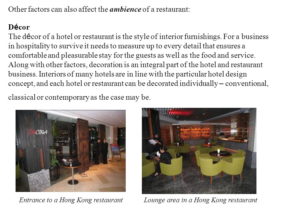 Other factors can also affect the ambience of a restaurant: Décor