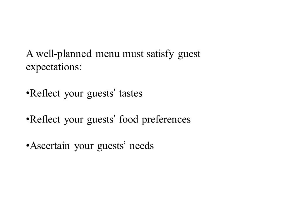 A well-planned menu must satisfy guest expectations: