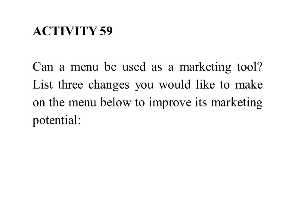 ACTIVITY 59 Can a menu be used as a marketing tool.
