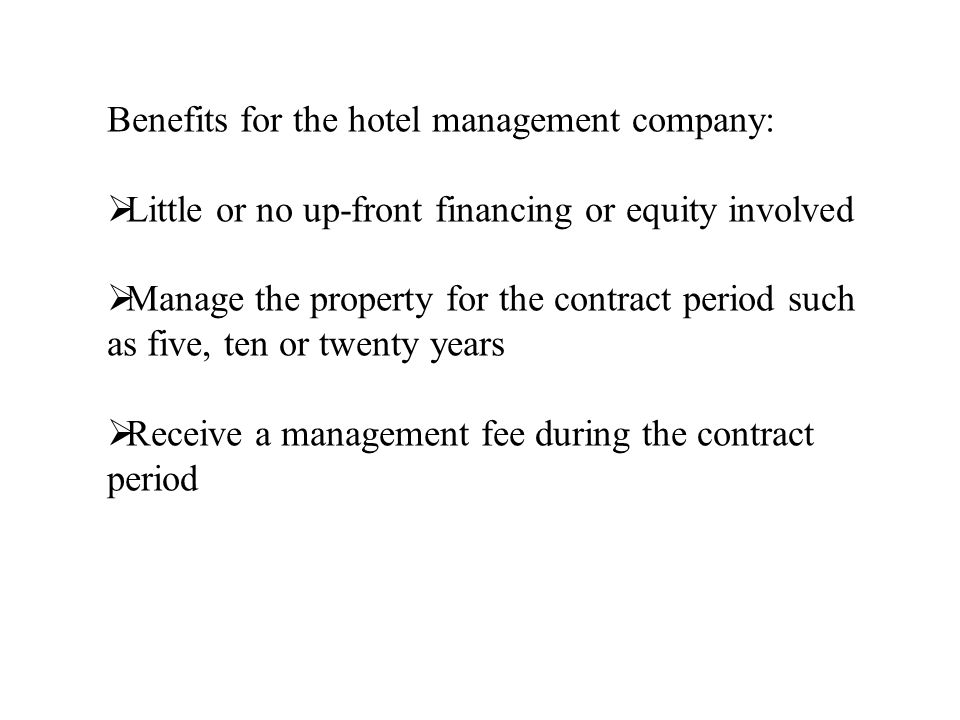Benefits for the hotel management company: