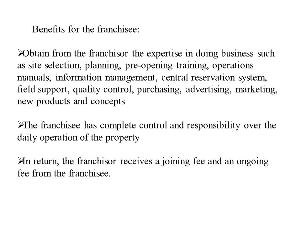 Benefits for the franchisee: