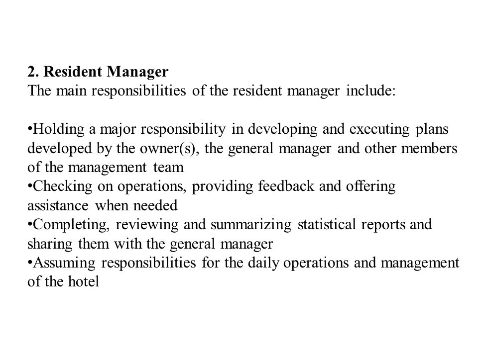 2. Resident Manager The main responsibilities of the resident manager include: