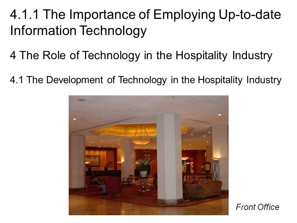4.1.1 The Importance of Employing Up-to-date Information Technology