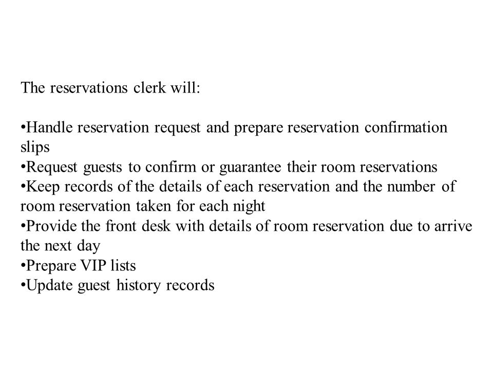 The reservations clerk will: