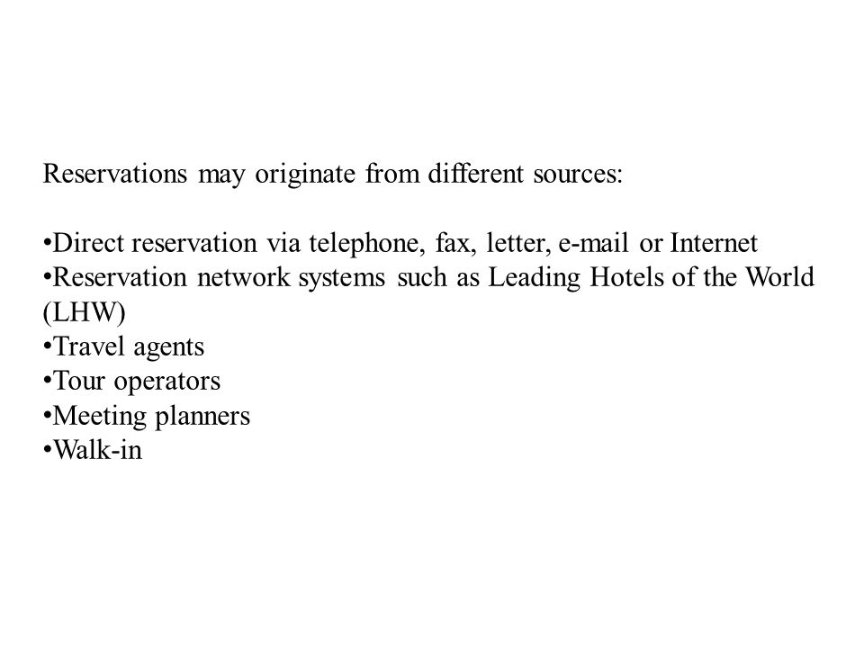 Reservations may originate from different sources:
