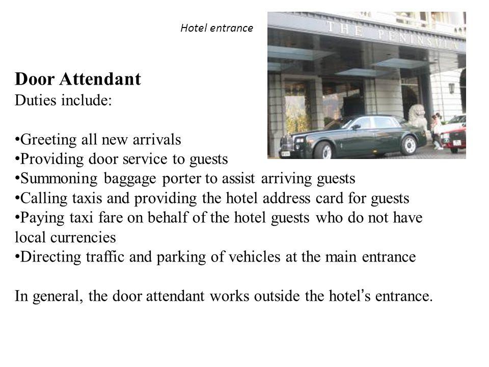 Door Attendant Duties include: Greeting all new arrivals