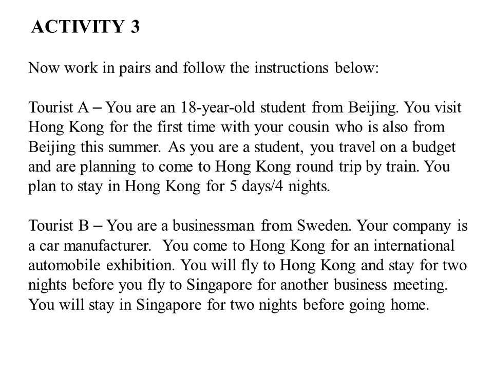 ACTIVITY 3 Now work in pairs and follow the instructions below: