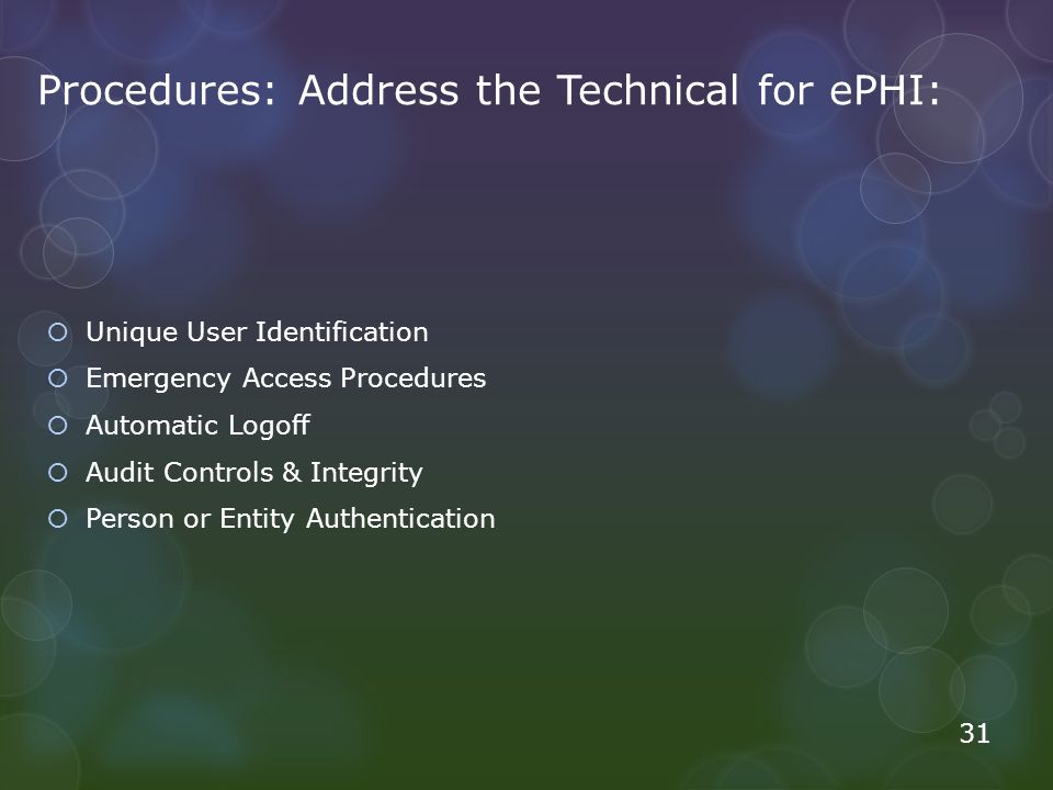 Procedures: Address the Technical for ePHI: