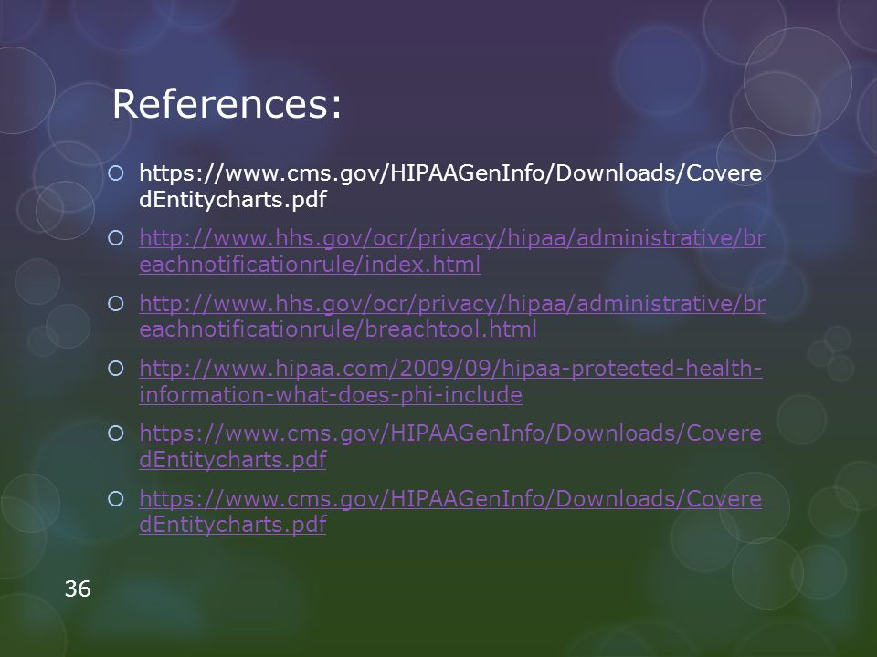 References: https://www.cms.gov/HIPAAGenInfo/Downloads/Covere dEntitycharts.pdf.