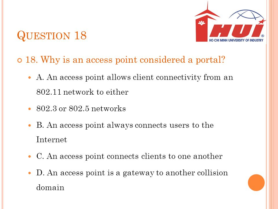 Question 18 18. Why is an access point considered a portal