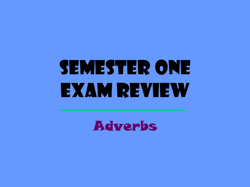 Semester one exam review