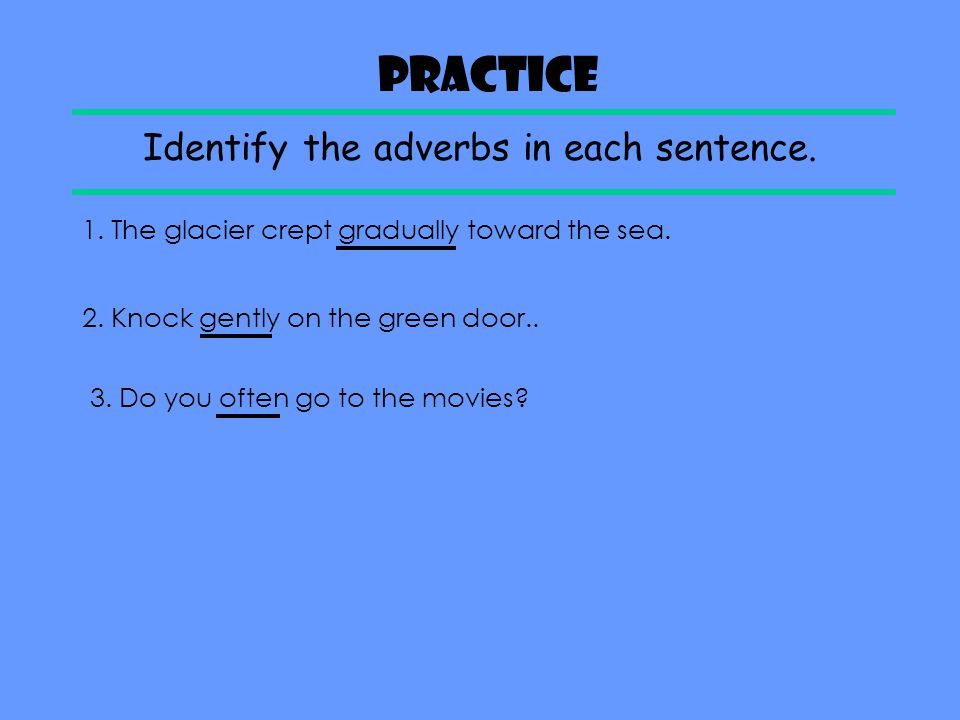 Identify the adverbs in each sentence.