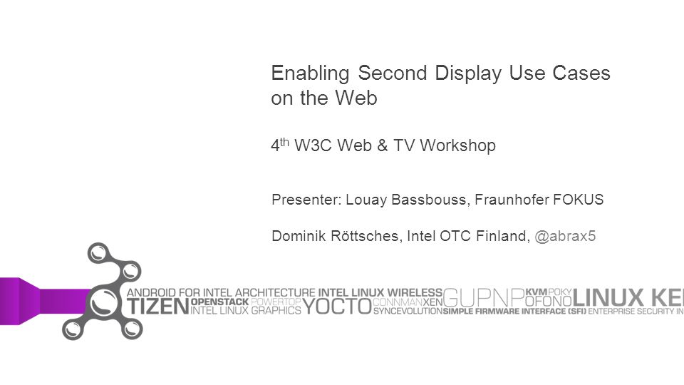 Enabling Second Display Use Cases on the Web 4th W3C Web & TV Workshop