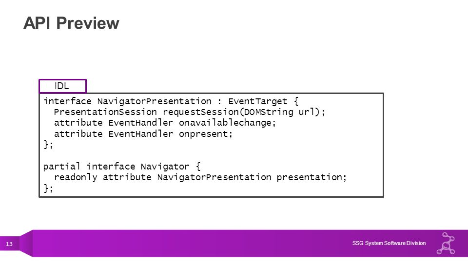 API Preview IDL interface NavigatorPresentation : EventTarget {