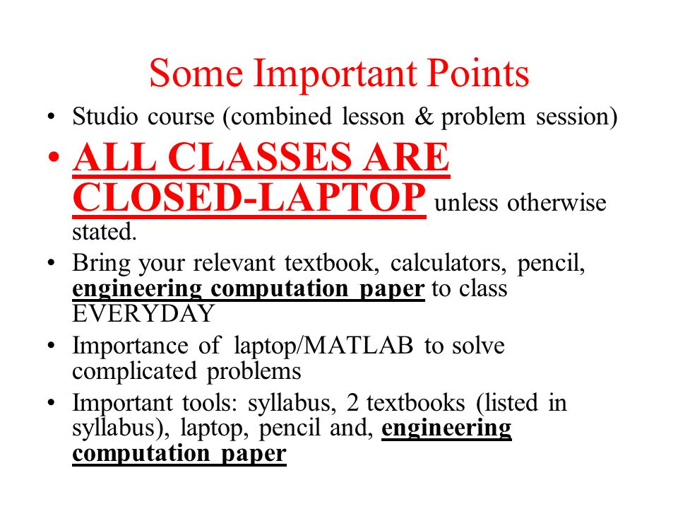 ALL CLASSES ARE CLOSED-LAPTOP unless otherwise stated.