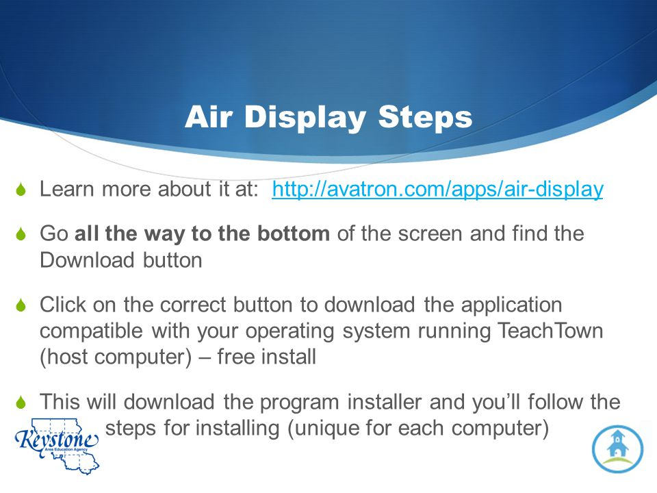 Air Display Steps Learn more about it at: http://avatron.com/apps/air-display.