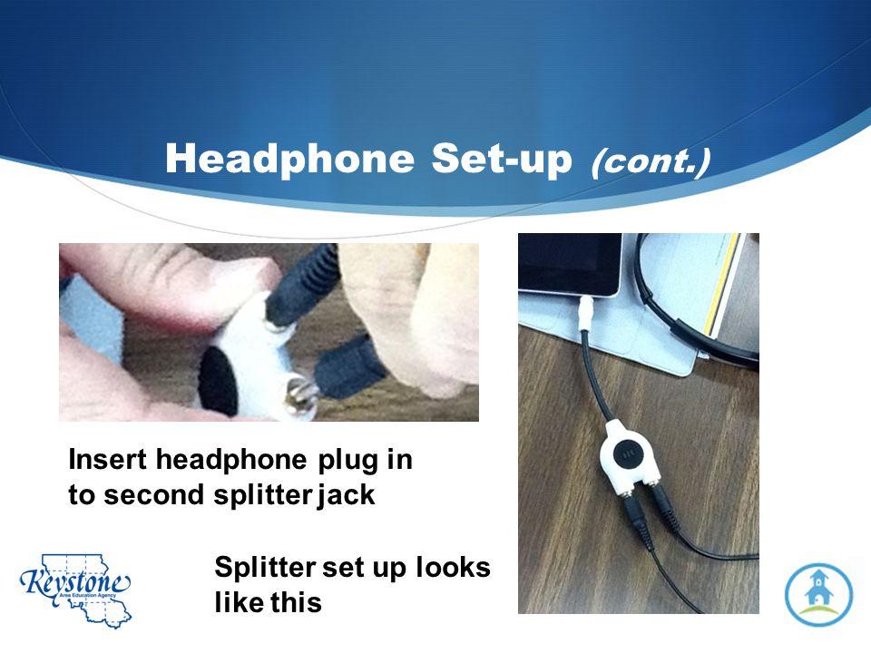 Headphone Set-up (cont.)