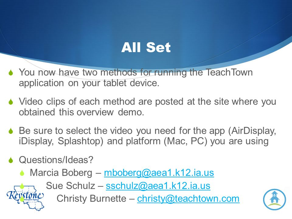 All Set You now have two methods for running the TeachTown application on your tablet device.