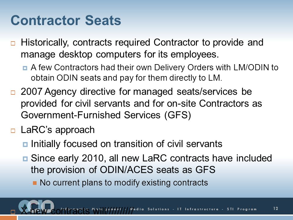 Contractor Seats Historically, contracts required Contractor to provide and manage desktop computers for its employees.