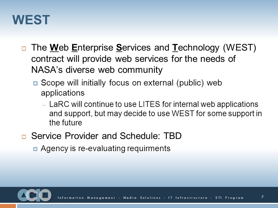 WEST The Web Enterprise Services and Technology (WEST) contract will provide web services for the needs of NASA's diverse web community.