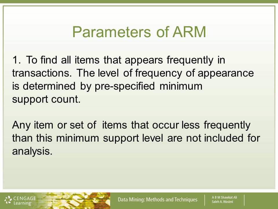 Parameters of ARM To find all items that appears frequently in