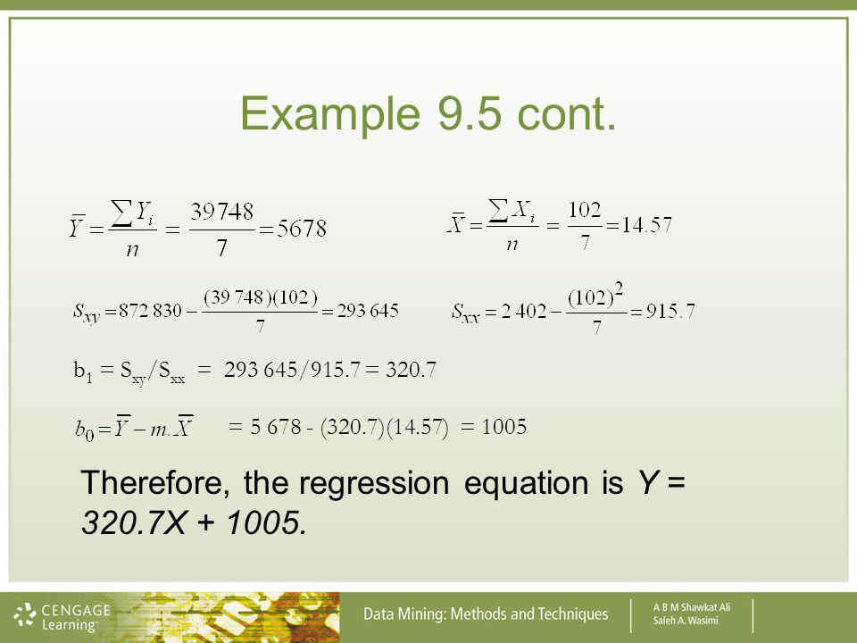 Example 9.5 cont. b1 = Sxy/Sxx = 293 645/915.7 = 320.7. = 5 678 - (320.7)(14.57) = 1005.