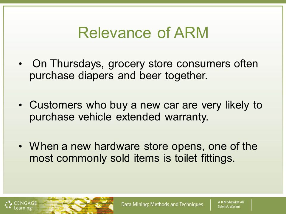 Relevance of ARM On Thursdays, grocery store consumers often purchase diapers and beer together.